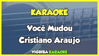 Cristiano Araújo - Você Mudou (Karaokê)