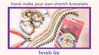 How-To Hand-make Your Own Stretch Bracelets