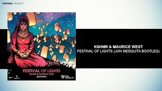 Скачать KSHMR Maurice West Festival Of Lights Jon Mesquita Bootleg