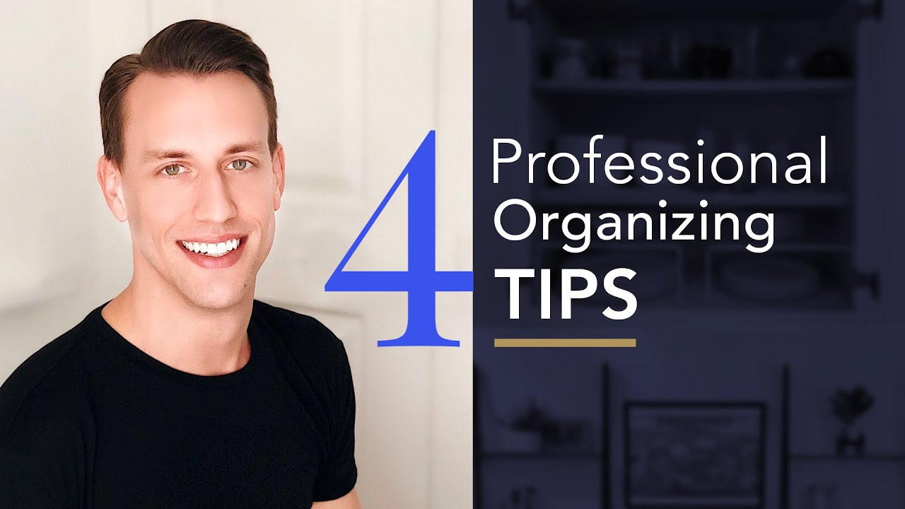 4 Professional Organizing Tips That Will Change Your Life!