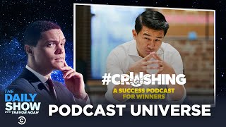 The Daily Show Podcast Universe - Crushing: A Success Podcast for Winners | The Daily Show