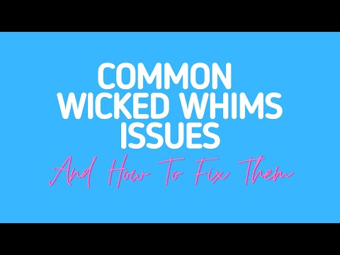 HOW TO FIX COMMON WICKED WHIMS ISSUES