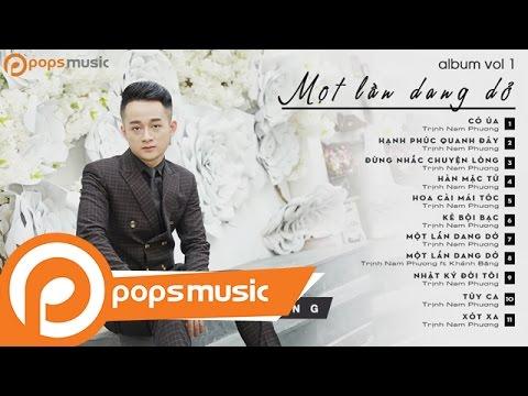 Album Vol 1 Một Lần Dang Dở - Trịnh Nam Phương