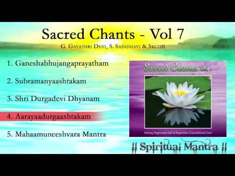 Sacred Chants Vol 7 - Subramanya ashtakam - Shri Durgadevi Dhyanam - Maha Muneeshvara Mantra