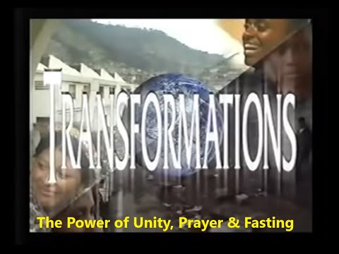 Transformations. Full Documentary - The Power of Prayer and Fasting