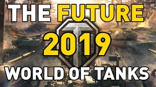 The Future of World of Tanks in 2019!