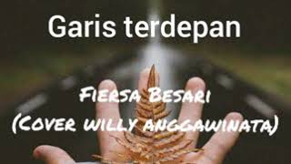 Download lagu Lirik garis terdepan fiersa Besari cover by willy anggawinata