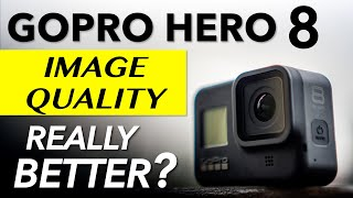 GoPro Hero 8 Image Quality Test and comparison  (Hero 8 vs Hero 7 Black)