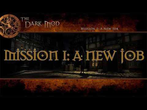 The Dark Mod 2.05: A New Job (New pack-in mission)