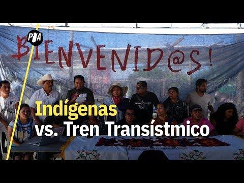 Indígenas del CNI se oponen al Tren Transístmico de AMLO