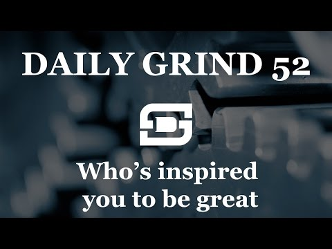 Deepwater Subsea | Daily Grind # 52 - Who's inspired you to be great?