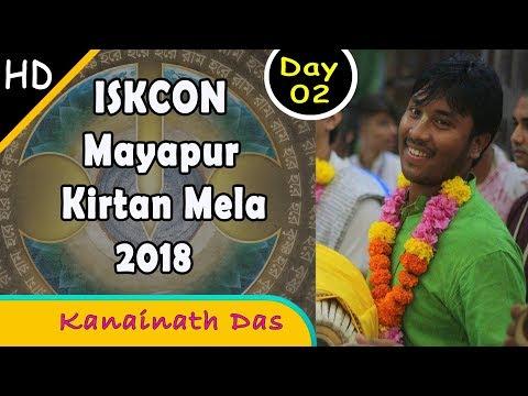 ISKCON Mayapur Kirtan Mela 2018 Day 2 Kirtan - Kanainath Dasa | Krishna Consciousness
