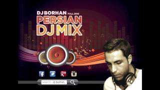 Persian Party Dance Music Mix - DJ Borhan 2012 Fall Mix