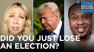 How to Cope with Election Loss | The Daily Social Distancing Show