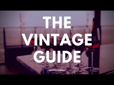 wine article The Wine Vintage Guide  Knowing Which Year To Choose