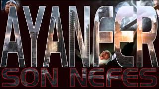 Ayanfer - Son Nefes ( 2015 ) mp3 indir