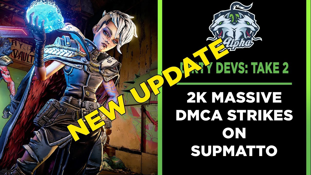 Dirty Devs Take Two New Update: 2K Files 63 DMCA strikes on supMatto
