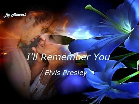 I'll Remember You ♥ Elvis Presley ~ Traduzione in Italiano