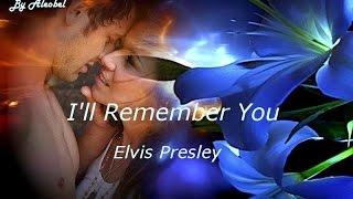 Baixar I'll Remember You ♥ Elvis Presley ~ Traduzione in Italiano