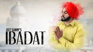 Gambar cover Ibadat | Jeet Sunny | New Punjabi Song 2018 | Latest Punjabi Songs 2018