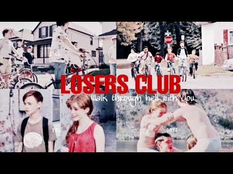 The Losers Club × I walk through hell with you
