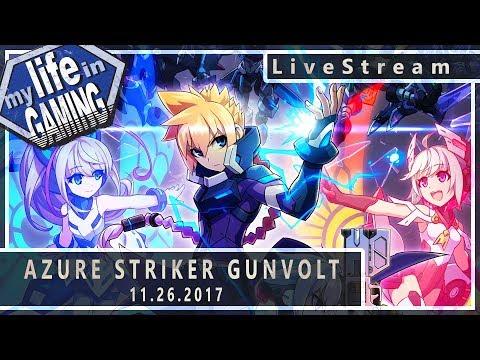 Azure Striker Gunvolt on the Switch :: 11.262017 LiveStream / MY LIFE IN GAMING - Azure Striker Gunvolt on the Switch :: 11.262017 LiveStream / MY LIFE IN GAMING