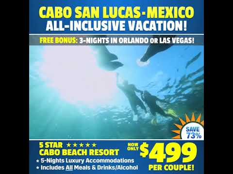 5 Star Cabo Beach Resort All Inclusive Vacation