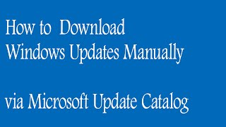 """How to Download """"Windows Updates Manually"""" via Microsoft Update Catalog"""