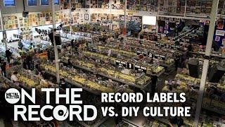 Record Labels vs. DIY Culture ON THE RECORD | Metal Injection