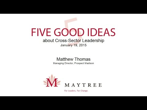 Five Good Ideas about Cross-Sector Leadership