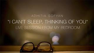 """Download Adhitia Sofyan """"I Can't Sleep, Thinking Of You"""" Live Session from My Bedroom [Audio Only]"""
