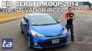 Kia Cerato Koup 2014 - Probado por Salvador Ricci en la Chutana