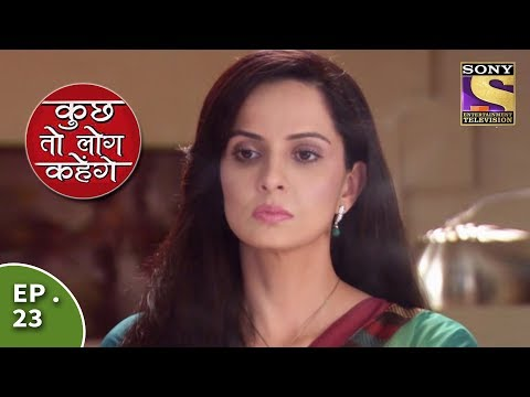 Kuch Toh Log Kahenge - Episode 23 - Ashutosh Talks To Nidhi About His Family