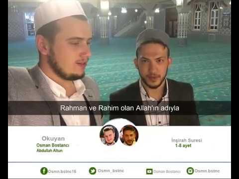 Abdullah Altun - Osman Bostancı İnşirah Süresi