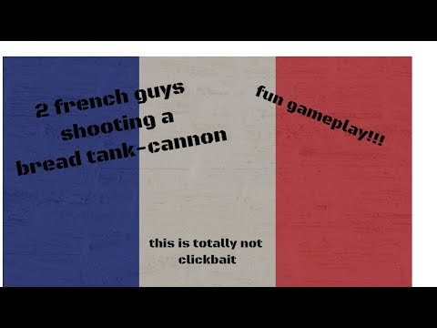 french guys shoot bread cannon |war thunder gameplay |