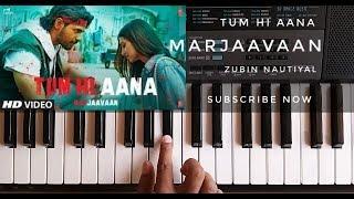 Tum Hi Aana Piano Cover | Marjaavaan | Jubin Nautiyal | Payal Dev | Kunaal Vermaa
