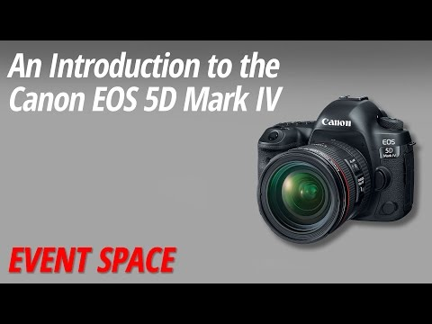 An Introduction to the Canon EOS 5D Mark IV