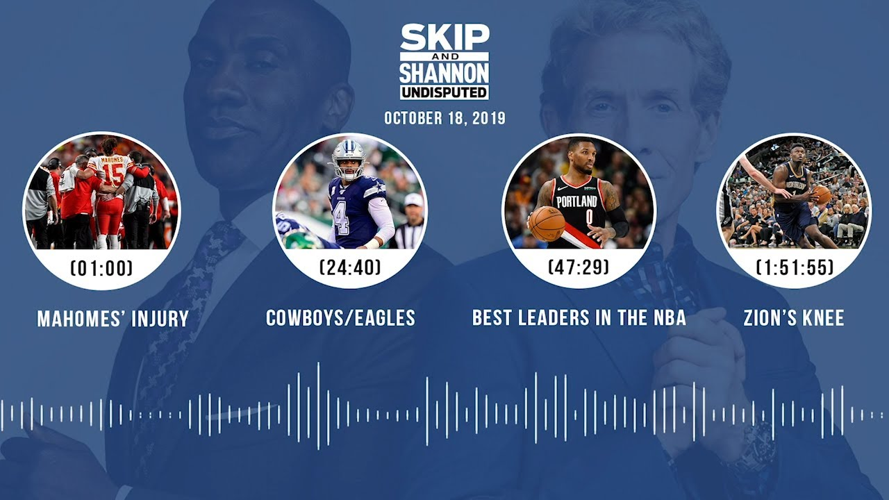 UNDISPUTED Audio Podcast (10.18.19) with Skip Bayless, Shannon Sharpe & Jenny Taft