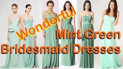 Wonderful Mint Green Bridesmaid Dresses