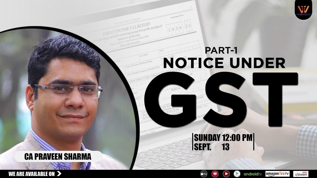 "Watch our Live Discussion Series on Sunday at 12PM "" Notice under GST Part 1 with CA Praveen Sh"