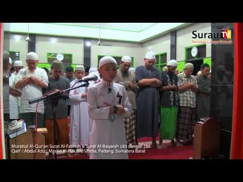 Murottal Surat Al Fatihah & Al Baqarah 183 186 - Qori' Abdul Aziz - Masjid Al Hakim, Padang, Sumbar