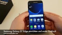 Samsung Galaxy S7 Edge einrichten und erster Eindruck