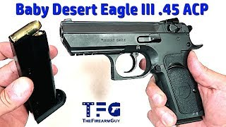 Magnum Research Baby Desert Eagle III .45 ACP - TheFireArmGuy