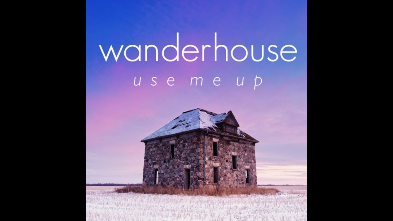 Wanderhouse – Use me up Lyrics | Genius Lyrics