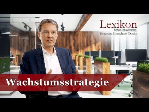 Lexikon des Chefwissens: Wachstumsstrategie (Grundlagen Wachstum)