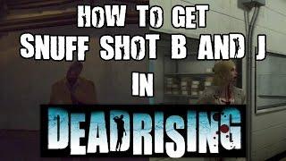 Dead Rising Snuff shot B and J achievement Guide