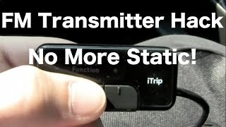 FM Transmitter Tip: No More Static!