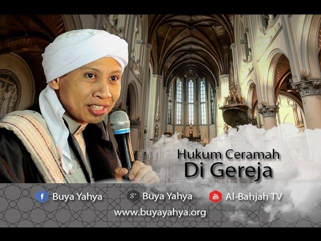 Hukum Ceramah di Gereja - Buya Yahya Menjawab