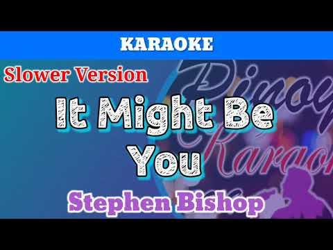 It Might Be You By Stephen Bishop (Karaoke : Slower Version)