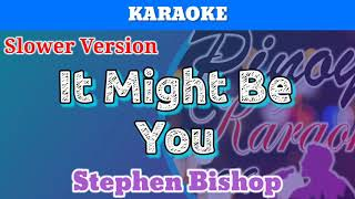 It might be you by stephen bishop ...